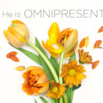 Attributes of God | He is Omnipresent