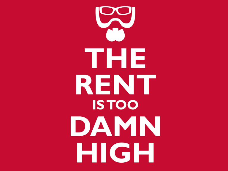 And the rent is too damn high