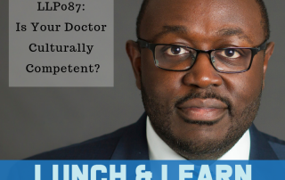 Cultural Competent, drpierresblog, lunch and learn with dr berry