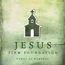 Jesus Firm Foundation-II