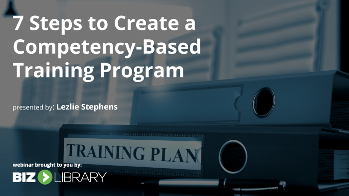 7 steps to create a competency-based training program webinar cover