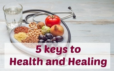 5 Keys to Health and Healing