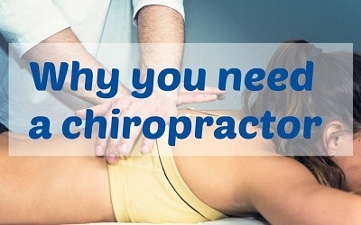 Why you need a chiropractor