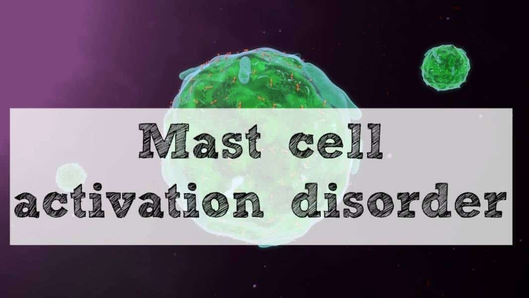 Mast cell activation disorder (MCAD)