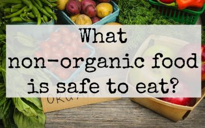 What non-organic food is safe to eat?