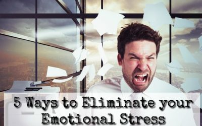 5 Ways to Eliminate your Emotional Stress