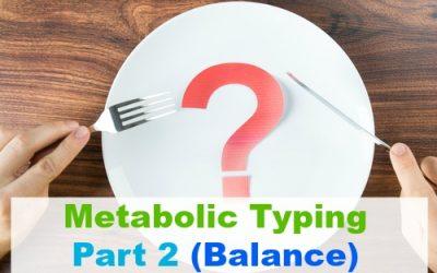 Metabolic Typing: Part 2 (Balance)