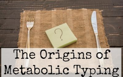 Metabolic Typing: Part 4 (The Origins of Metabolic Typing)