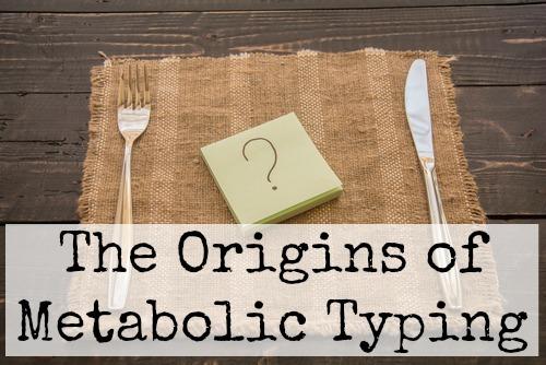 Metabolic Typing: Part 4 (The Origins of Metabolic Typing)
