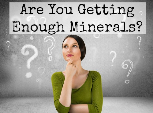 Are You Getting Enough Minerals?