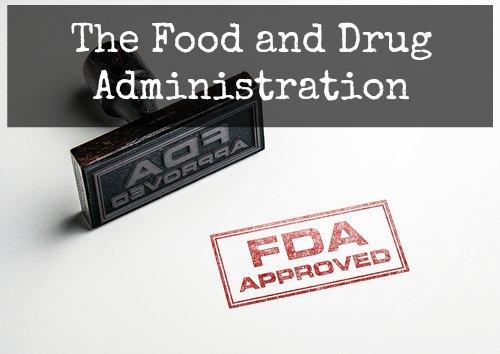 The FDA and Drug Regulation