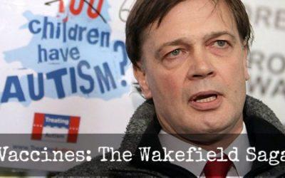 Vaccines: The Wakefield Saga