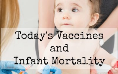 Today's Vaccines and Infant Mortality