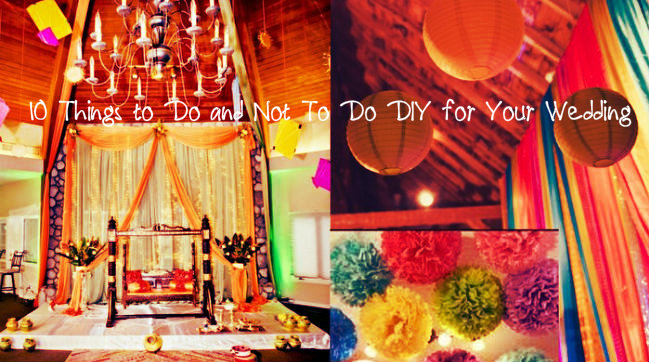 10 Things to Do and Not To Do DIY for Your Wedding