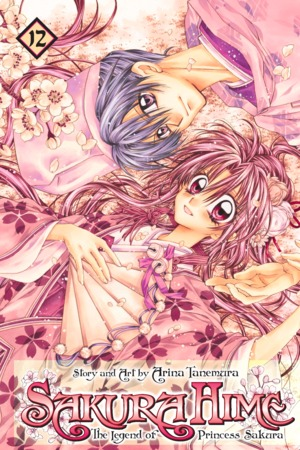 Sakura Hime: The Legend of Princess Sakura  Vol. 12: Sakura Hime: The Legend of Princess Sakura , Volume 12