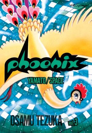 Phoenix Vol. 3: Yamato/Space