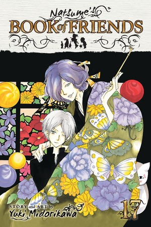 Natsume's Book of Friends Vol. 17: Natsume's Book of Friends , Volume 17