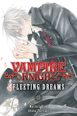 Vampire Knight: Fleeting Dreams Vol. 1: Vampire Knight: Fleeting Dreams