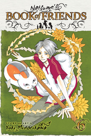 Natsume&#x27;s Book of Friends Vol. 6: Natsume&#x27;s Book of Friends, Volume 6