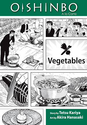Oishinbo A la Carte Vol. 5: Oishinbo: Vegetables, Volume 5