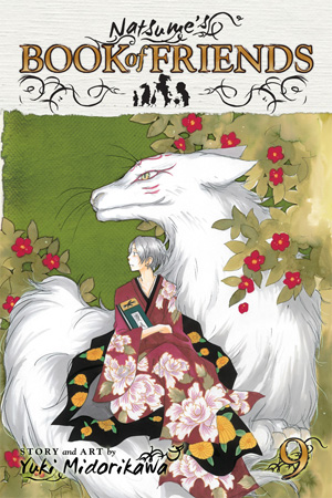 Natsume&#x27;s Book of Friends Vol. 9: Natsume&#x27;s Book of Friends , Volume 9