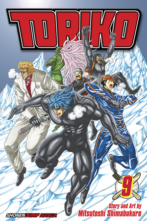 Toriko Vol. 9: Battle Below Freezing!!