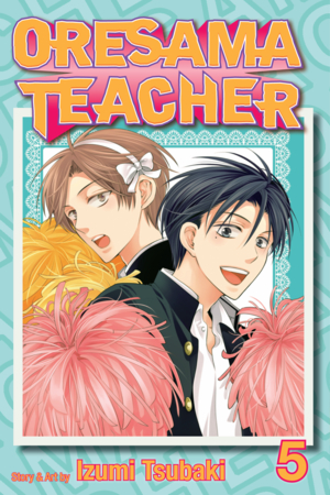 Oresama Teacher Vol. 5: Oresama Teacher, Volume 5