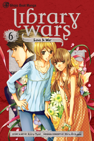 Library Wars Vol. 6: Library Wars: Love & War, Volume 6