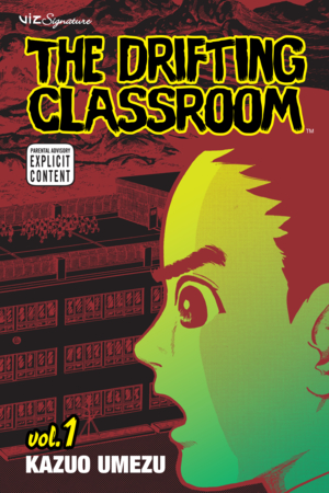 The Drifting Classroom Vol. 1: The Drifting Classroom, Volume 1