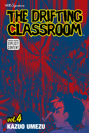 The Drifting Classroom Vol. 4: The Drifting Classroom, Volume 4