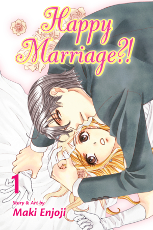 Happy Marriage?! Vol. 1: Happy Marriage?!, Volume 1