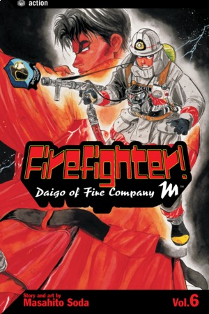 Firefighter!: Daigo of Fire Company M, Volume 6