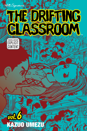 The Drifting Classroom Vol. 6: The Drifting Classroom, Volume 6