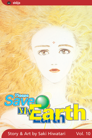 Please Save My Earth Vol. 10: Please Save My Earth, Volume 10