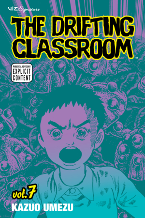 The Drifting Classroom Vol. 7: The Drifting Classroom, Volume 7