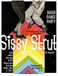 Sissy Strut! ~Queer Dance~ - party, queer, music, dance - San Francisco Gay Events, Gay & Lesbian Bars in SF | Wsup Now