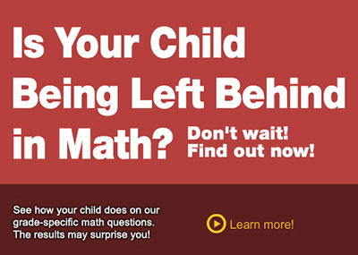 Is Your Child Being Left Behind in Math? Don't wait! Find out now!