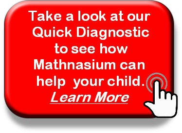 Take a look at our Quick Diagnostic  to see how Mathnasium can help  your child.