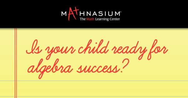 Is Your Child Ready for Algebra?