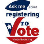 Ask me about registgering to vote button graphic