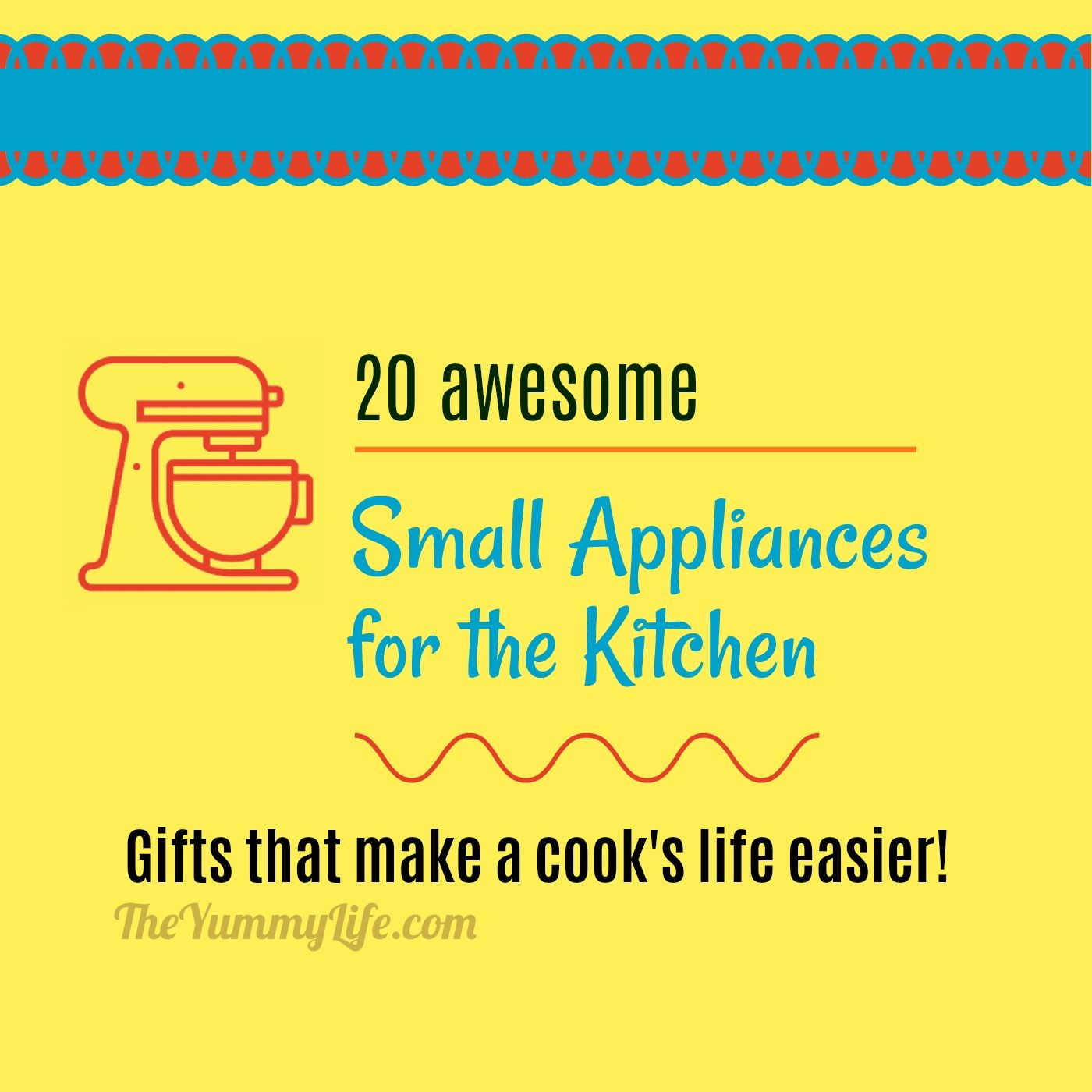 15 Awesome Small Kitchen Appliances. For Your Own Wish List Or As A Gift  Guide
