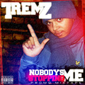 Tremz - Nobody's Stopping Me