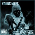 Young Mikes - No Shortcuts Vol 1