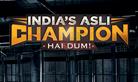India's Asli Champion… Hai Dum!