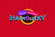Pyar Mohabbat Happy Lucky