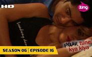 Pyaar Tune Kya Kiya - Season 06 - Episode 16 - January 15, 2016 - Full Episode
