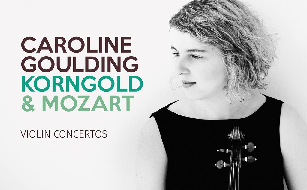 """Caroline Goulding launches her CD """"Korngold and Mozart: Violin Concertos"""" tonight featured image"""