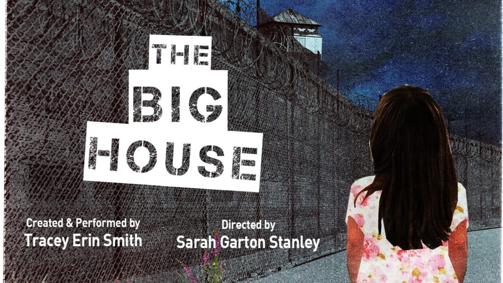 "Playwright/Performer Tracey Erin Smith Talks about her Fringe Festival show ""The Big House"" featured image"