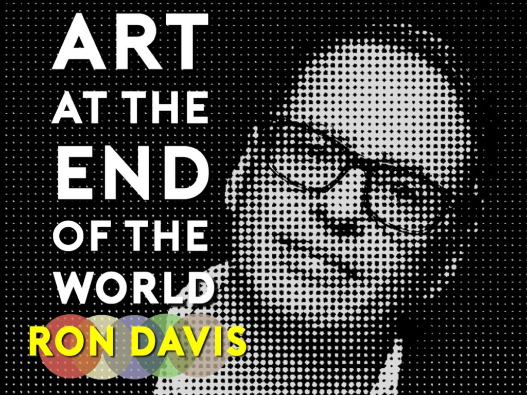 ART AT THE END OF THE WORLD: REMIX – 2020 JUNO NOMINEE RON DAVIS featured image