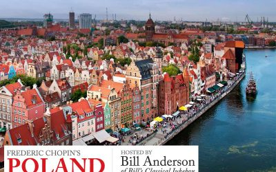 Join Bill Anderson on a Tour of Frederic Chopin's Poland